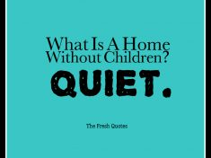 What-Is-A-Home-Without-Children-Quiet.-»-Henny-Youngman
